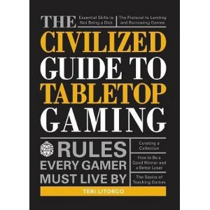 The Civilized Guide to Tabletop Gaming: Il Libro Sull'Etica Del Giocatore